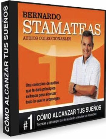 Cómo alcanzar tus sueños – Bernardo Stamateas [AudioLibro]