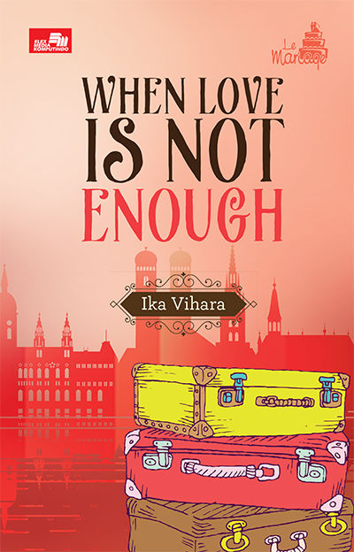 When Love is Not Enough karya Ika Vihara PDF When Love is Not Enough karya Ika Vihara PDF