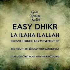 Easy Dhikr - La ILaha ILLALLAh - Zikar Quotes