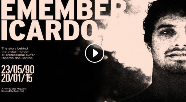 Remember Ricardo The Story Behind The Murder Of Professional Surfer Ricardo Dos Santos