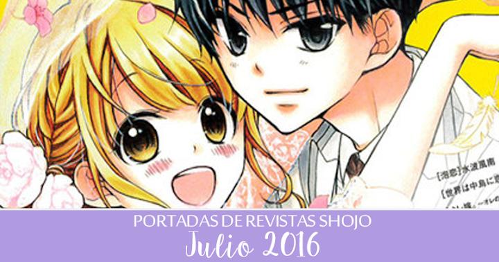 Portadas de Revistas Shojo: Julio 2016