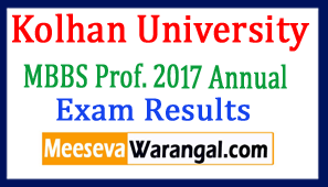 Kolhan University MBBS Prof. 2017 Annual Exam Results