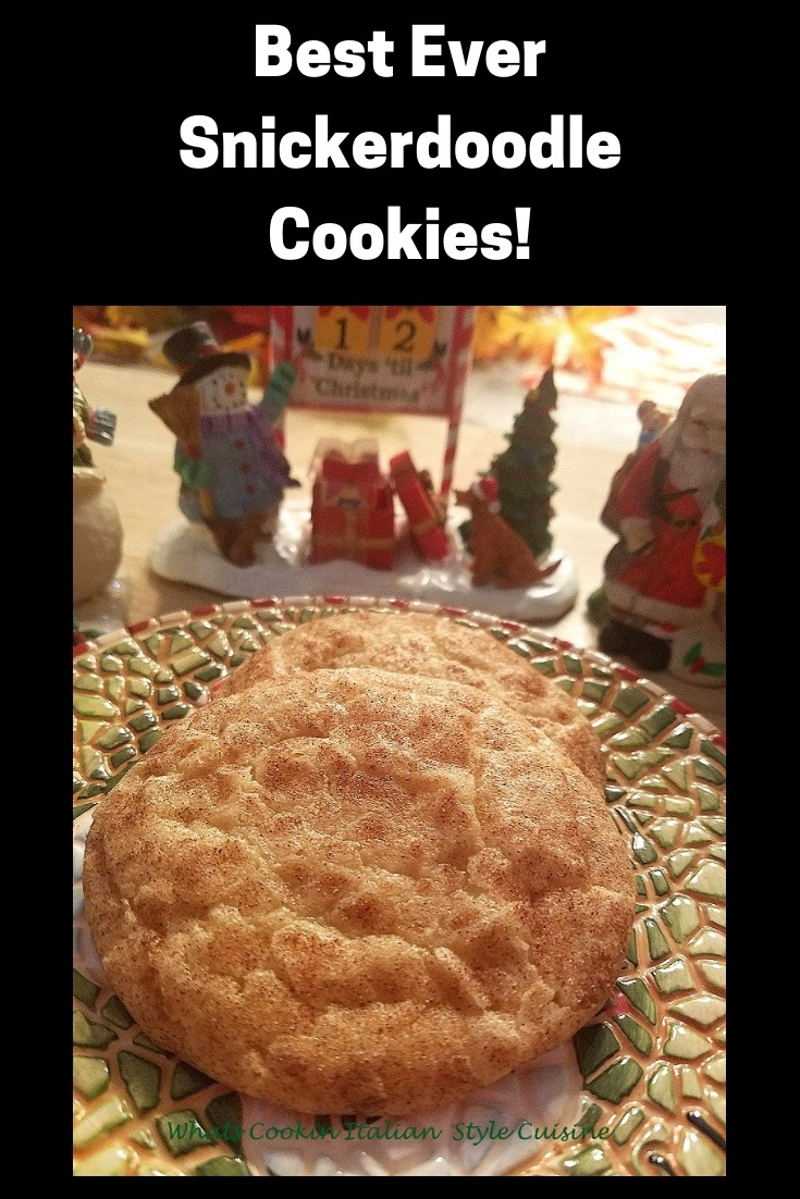 hese are a cinnamon sugar cookie with a delicious outer crispy cinnamon coating baked on. This is how to make the best ever snicker doodle cookies. These cookies are on a pretty Christmas plate that says ho ho ho and Christmas santa cookie decorations are in the background,
