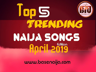Basenaija.com Top 5 Trending Songs In Nigeria