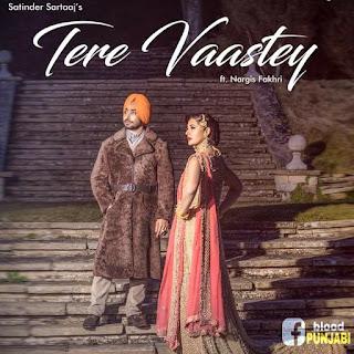 Tere Vaastey - Satinder Sartaj | Nargis Fakhri | Jatinder Shah