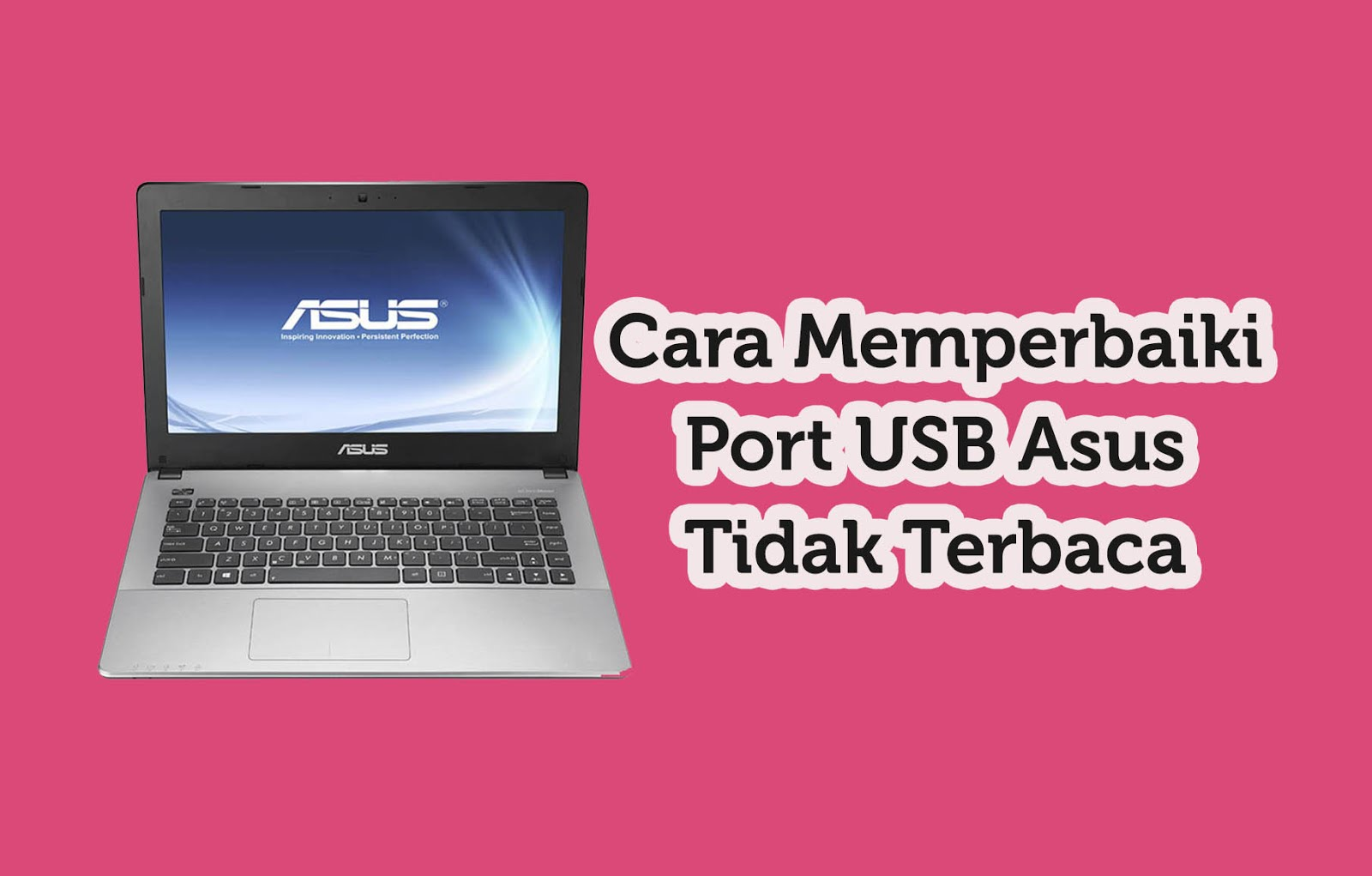 Memperbaiki Port USB Asus Tidak Terbaca