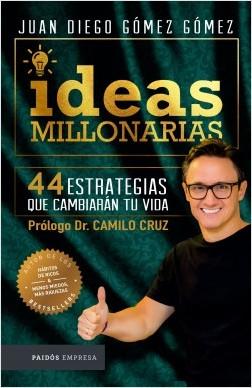 Ideas millonarias | 44 estrategias que cambiarán tu vida