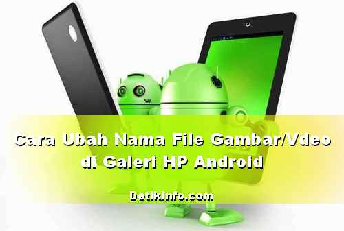 Cara Ubah Nama file foto dan Video di Galeri HP Android