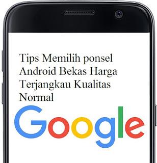 Tips Memilih ponsel Android Bekas Harga Terjangkau Kualitas Normal