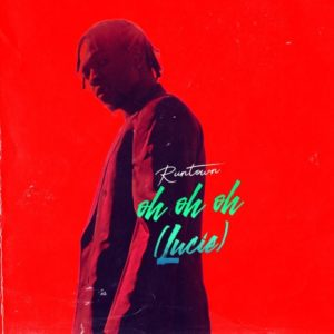 Runtown - Oh Oh Oh (Lucie) 2.88 MBDownload