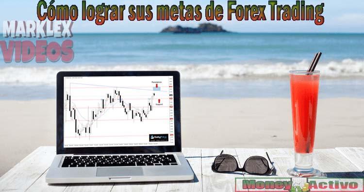 Cómo lograr sus metas de Forex Trading