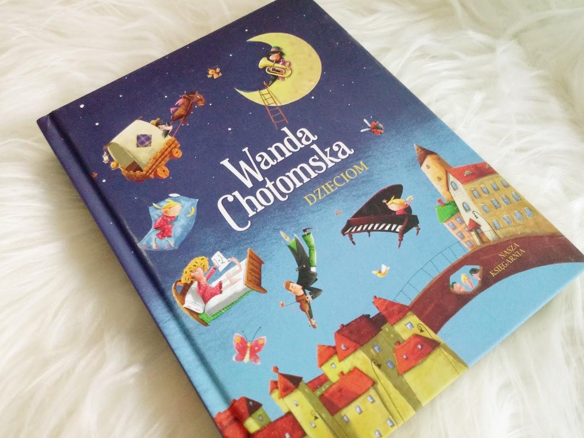 Wanda Chotomska Dzieciom Wydawnictwo Nasza Księgarnia