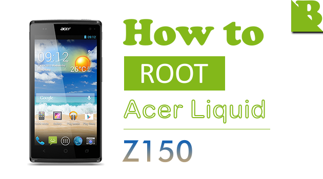 How To Root Acer Liquid Z5 (Z150) And Install Custom Recovery