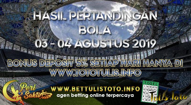 HASIL PERTANDINGAN BOLA TANGGAL 03 – 04 AGUSTUS 2019