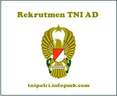 Penerimaan Perwira Bintara Tamtama Tentara Nasional Indonesia AD Penerimaan Anggota Tentara Nasional Indonesia AD 2019-2020