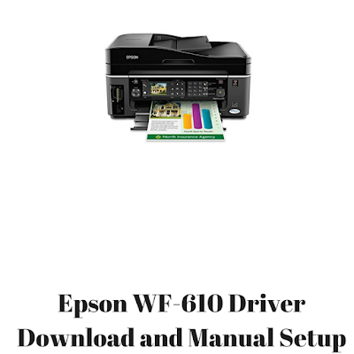 Epson WF-610 Driver Download and Manual Setup
