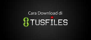 Cara Download File di Tusfile
