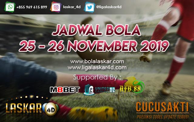 JADWAL BOLA JITU TANGGAL 25 – 26 NOVEMBER 2019