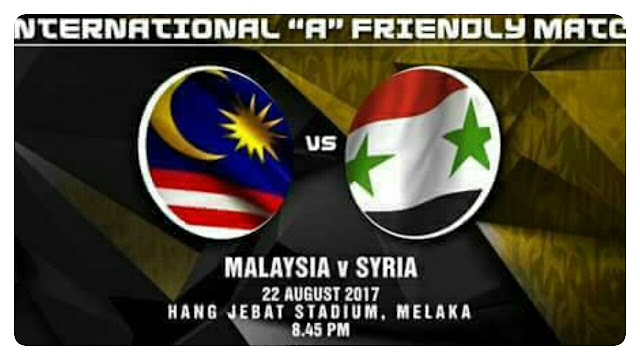 Live Streaming Malaysia vs Syria 22.8.2017 Friendly Match