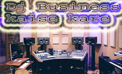Dj Business Kaise Kare: Home Based Business Ideas For India