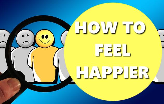 HOW TO FEEL HAPPIER BASICHOWTOS.COM