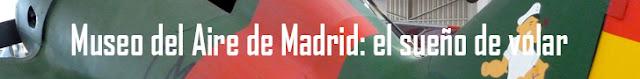 http://www.naturalezasobreruedas.com/2016/07/museo-del-aire-de-madrid-el-sueno-de.html