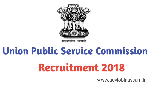 UPSC recruitment 2018 apply online,govjobinassam