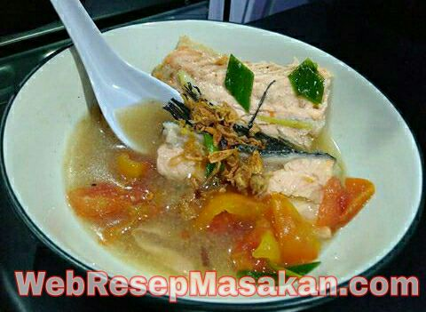 Sup ikan salmon tidak amis, Sup ikan salmon kuah bening, Resep Sup Ikan Salmon Kuah Bening, Resep Sup Ikan Salmon tdak amis,