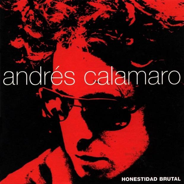 Andrés Calamaro. Honestidad brutal