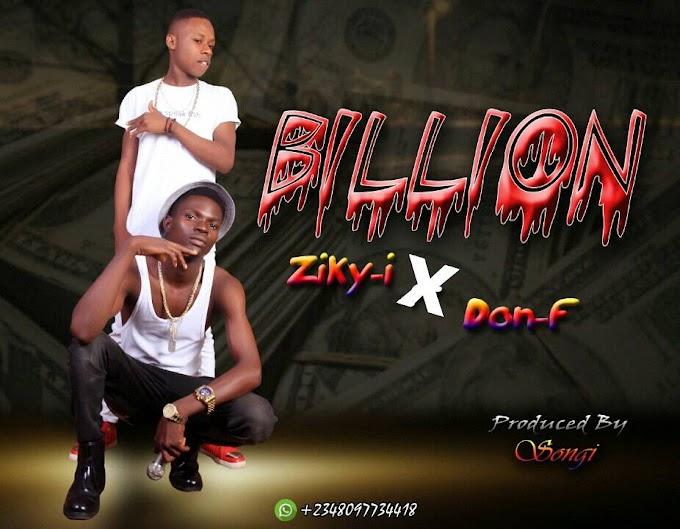 ZIKY I_X_DON F._BILLION (NEW SONG)