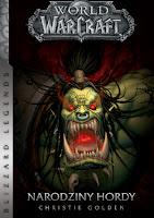 """World of Warcraft: Narodziny hordy"" - Christie Golden"