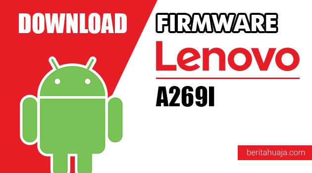 Download Firmware / Stock ROM Lenovo A269I All Versions