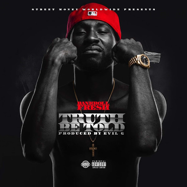 Bankroll Fresh - Truth Be Told - Single Cover