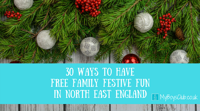 30 WAYS TO HAVE FREE FAMILY FESTIVE FUN IN NORTH EAST ENGLAND THIS CHRISTMAS