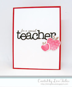 For a Special Teacher card-designed by Lori Tecler/Inking Aloud-stamps and dies from Papertrey Ink