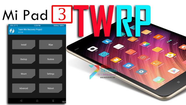 Cara Install Custom TWRP Recovery Xiaomi Mi Pad 3 Cappu: Ada yang Masih Ingat dengan Tablet Bauatan Xiaomi?