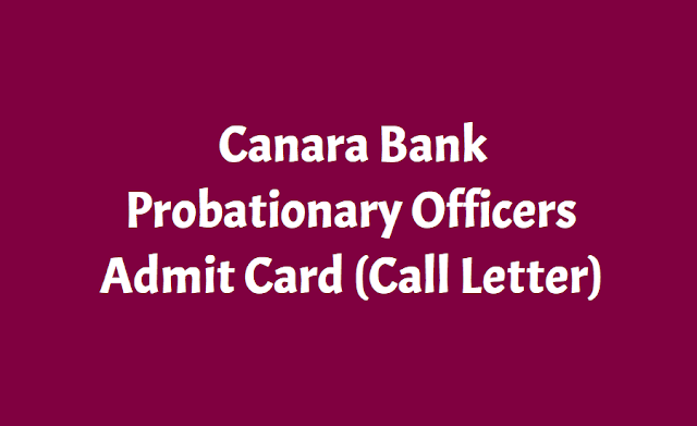 canara bank po probationary officers admit card 2018 (call letter),canara bank po admit card 2018.canara bank probationary officers admit card 2018,canara bank po probationary officers call letter 2018