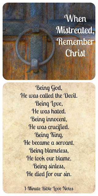 Christ was mistreated, Christ took our blame