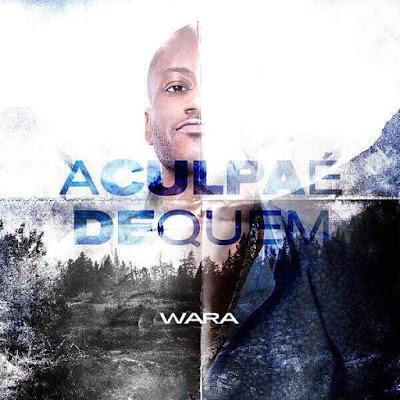 Wara - A Culpa é de Quem [Download] baixar nova musica descarregar agora 2019