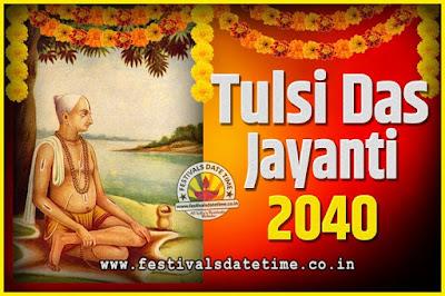 2040 Tulsidas Jayanti Date and Time, 2040 Tulsidas Jayanti  Calendar