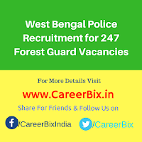 West Bengal Police Recruitment for 247 Forest Guard Vacancies