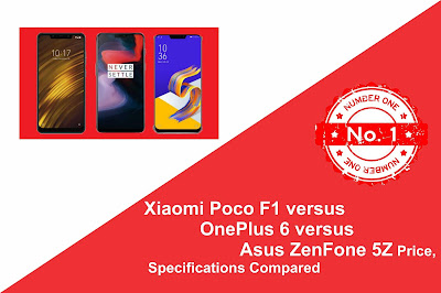 Xiaomi Poco F1 versus OnePlus 6 versus Asus ZenFone 5Z: Price, Specifications Compared