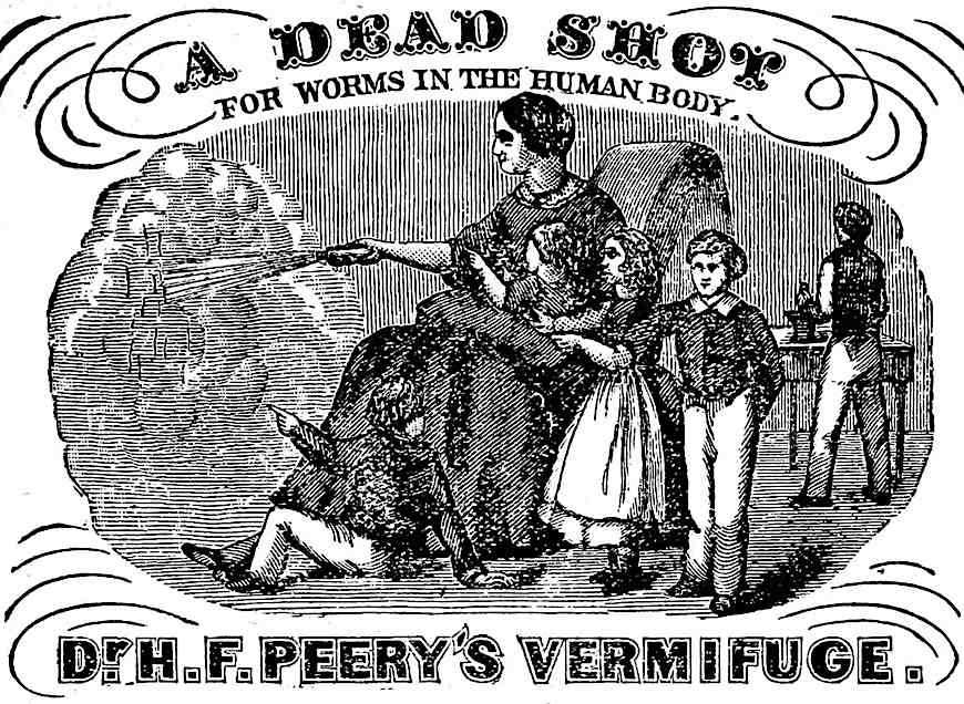 "an 1891 illustrated advertisement for Dr. H.F. Peery's Vermifuge, ""A dead shot for worms in the human body"""