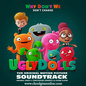 Chord Kunci Gitar Why Don't We Don't Change UglyDolls Soundtrack