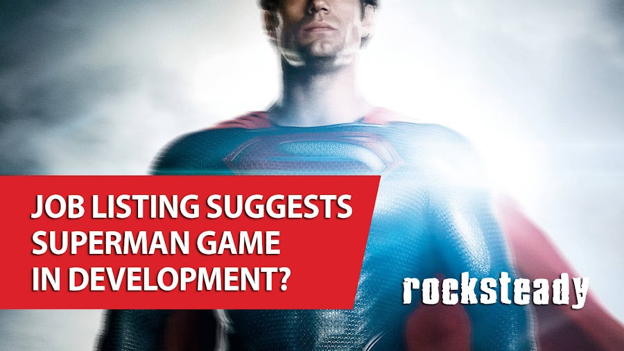 superman game rocksteady jobs listing rumor