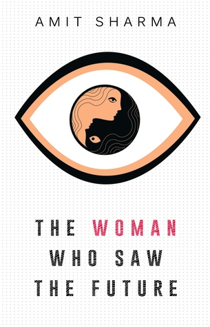 Blog Tour: THE WOMAN WHO SAW THE FUTURE by Amit Sharma