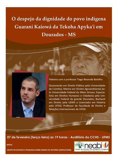 Palestra: O despejo da dignidade do povo indígena Guarani Kaiowá da Tekoha Apyka'i em Dourados - MS.