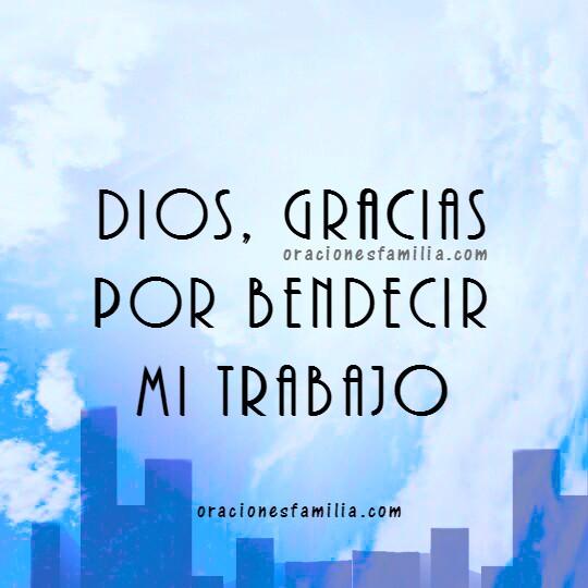 Oración para antes de iniciar el trabajo, frases cristianas con oraciones e imágenes del trabajo, bendición de mi buen día en el trabajo por Mery Bracho