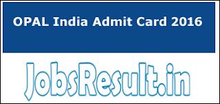 OPAL India Admit Card 2016