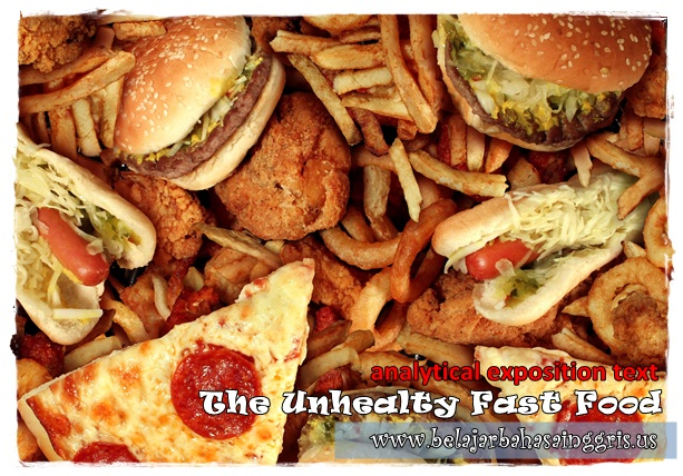 Contoh Analytical Exposition Text The Unhealthy Fast Food